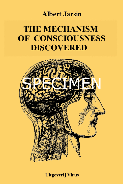 consciousness - Albert Jarsin - The mechanism of consciousness discovered - specimen