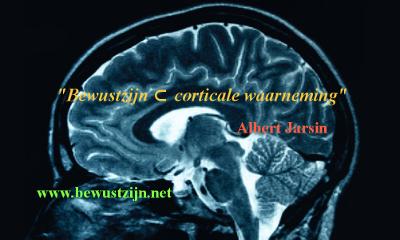Bewustzijn ⊂ corticale waarneming - Albert Jarsin - www.bewustzijn.net